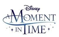 Disney 'A Moment in Time'